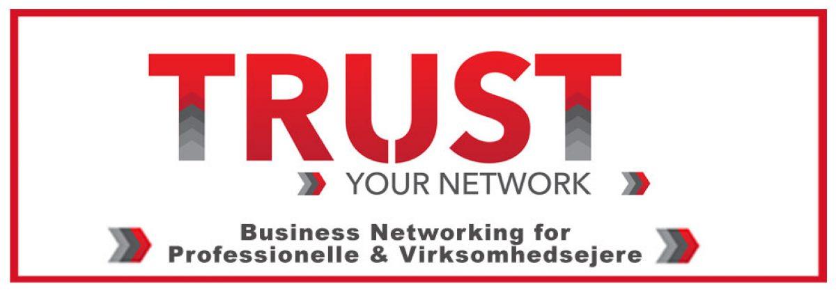 Trust Your Network – Professionél Networking for Professionelle og Virksomhedsejere i Århus-regionen og Østjylland